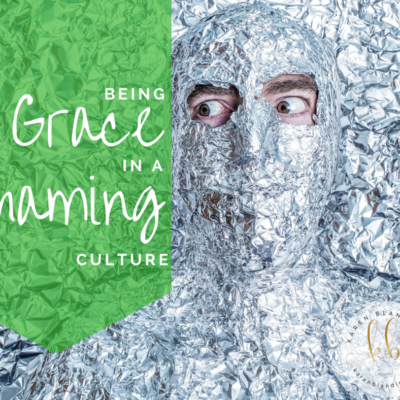 Being Grace in a Shaming Culture