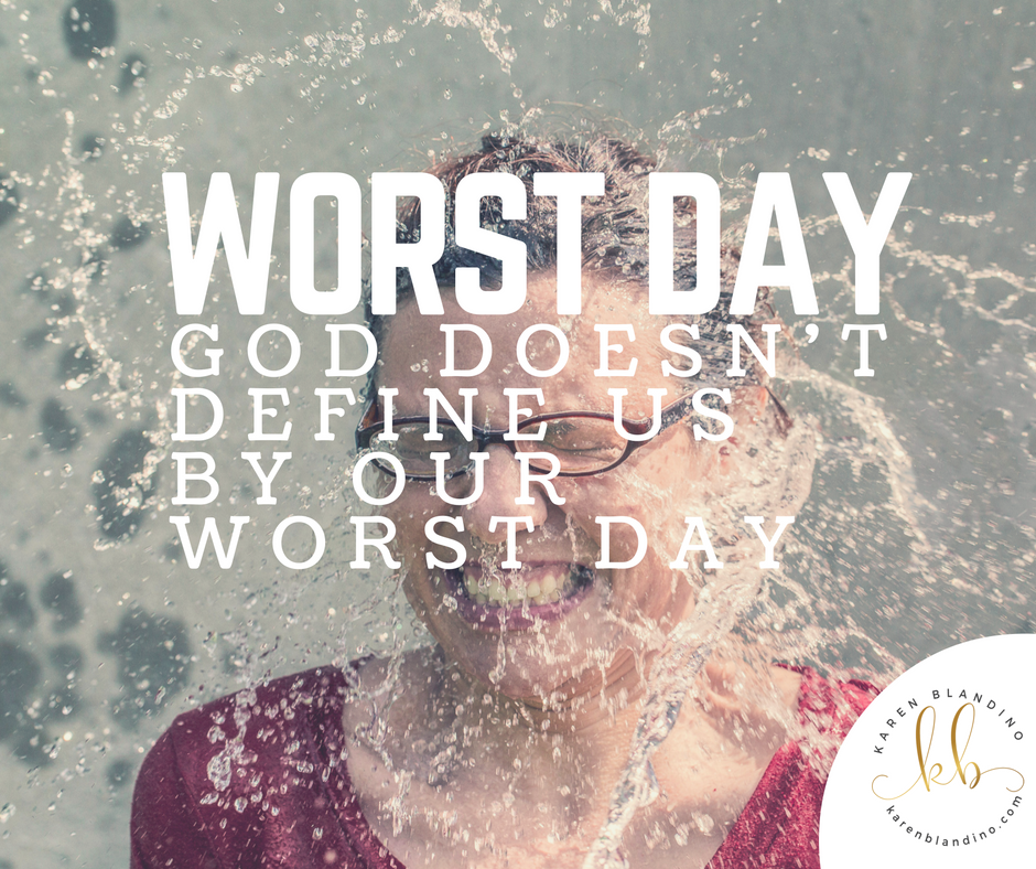 "God Doesn't Define Us by Our ""Worst Day"""