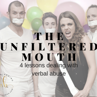 The Unfiltered Mouth: 4 lessons dealing with verbal abuse