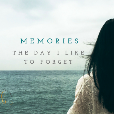Memories: The day I like to forget
