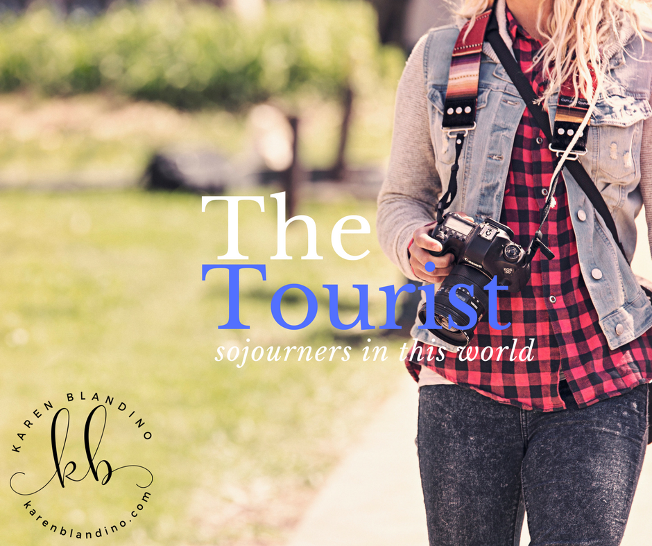 The Tourist:  Sojourners in this World