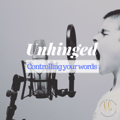 Unhinged – Controlling your words