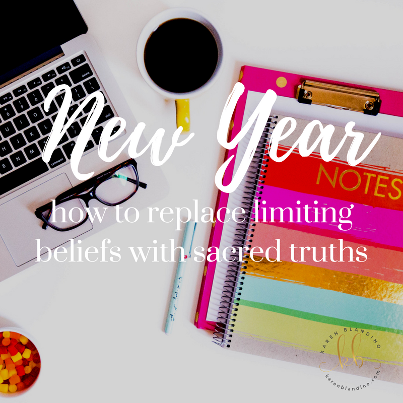 New Year -how to replace limiting beliefs with sacred truths